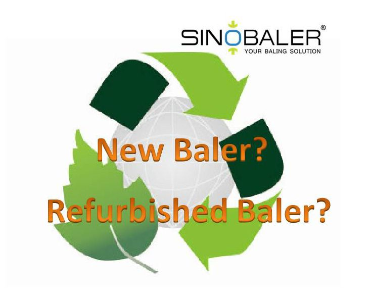 Buy New Baler or Refurbished baler?