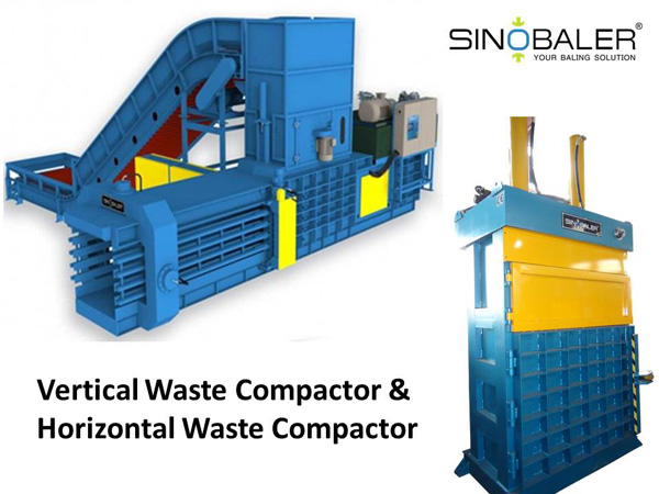 Vertical Waste Compactor and Horizontal Waste Compactor